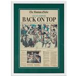 "framed ""Back on Top"" Globe newspaper cover"